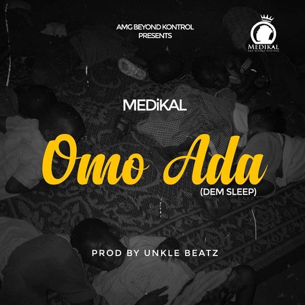 Medikal Omo Ada (Dem Sleep)