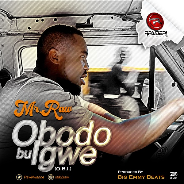 Download Mr Raw Obodo Bu Igwe Mp3 Download
