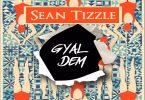 Sean Tizzle Gyal Dem