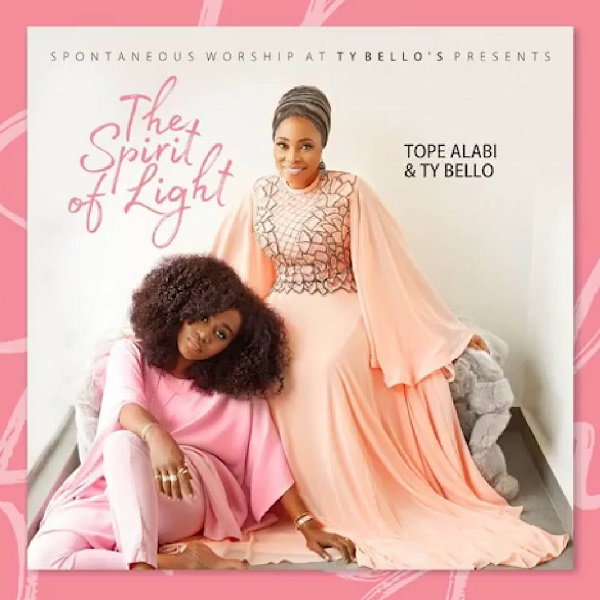Tope Alabi & TY Bello The Spirit of Light