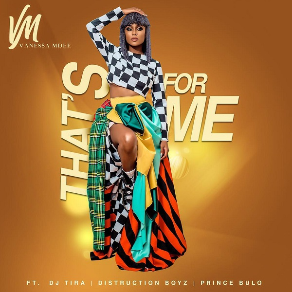 "Vanessa Mdee – ""That's For Me"" ft. Distruction Boyz, DJ Tira, Prince Bulo"
