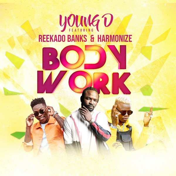 "Young D – ""Body Work"" ft. Reekado Banks, Harmonize"