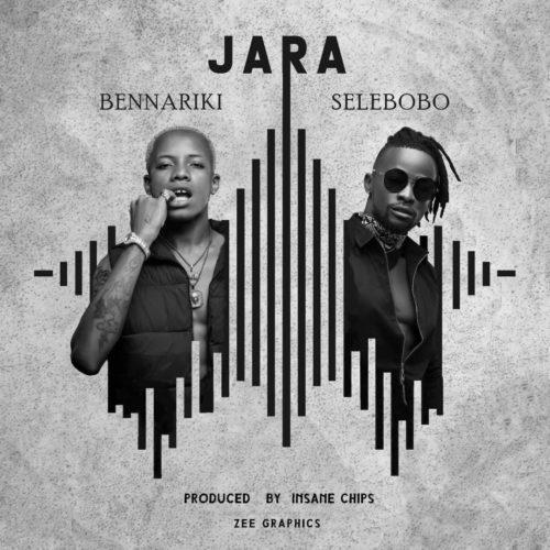 Bennariki ft Selebobo Jara