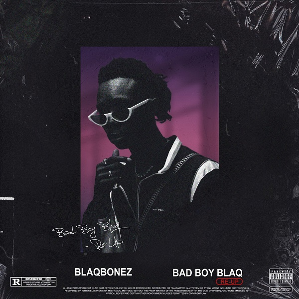 Blaqbonez Bad Boy Blaq Re-Up