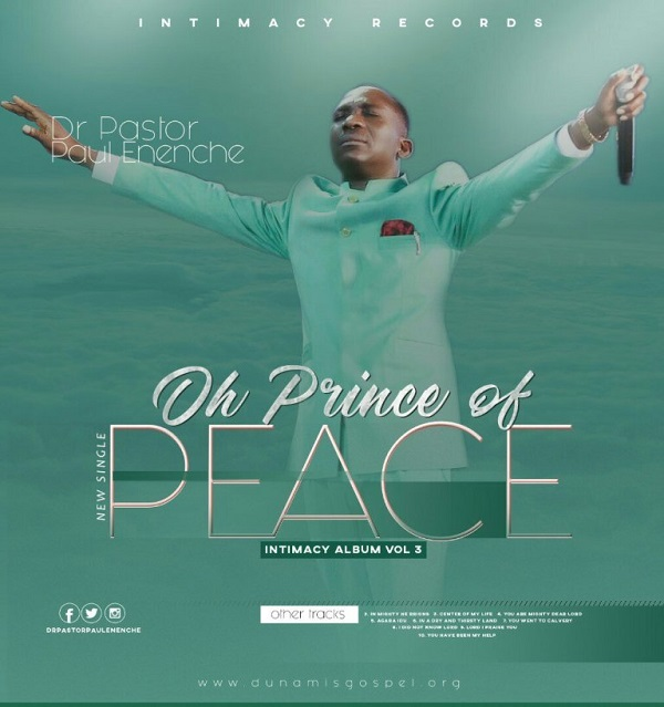 Dr Paul Enenche – Oh Prince Of Peace