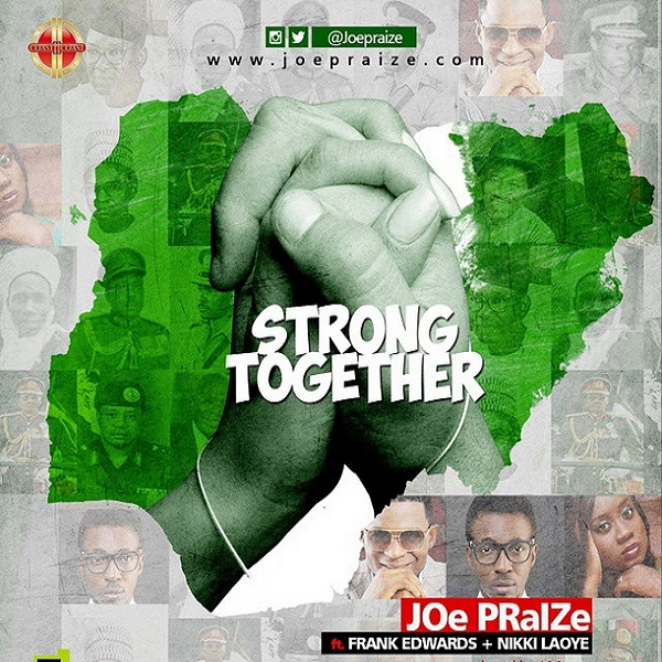 Joe Praize Strong Together