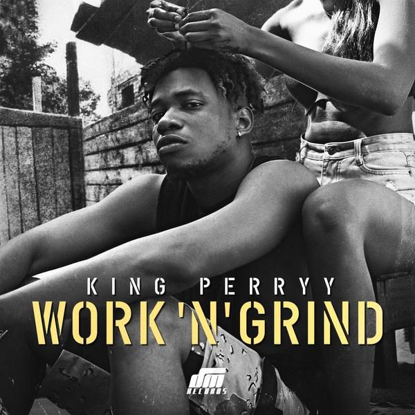 King Perryy Work N Grind
