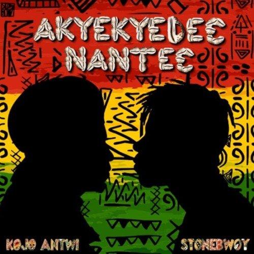 Kojo Antwi ft Stonebwoy Akyekyede? Nante?
