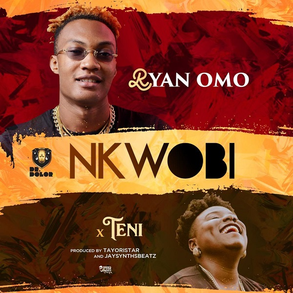 [Music]: Ryan Omo ft. Teni – Nkwobi