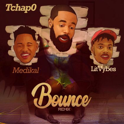 Tchap0 ft Medikal & Litvybes Bounce (Remix)