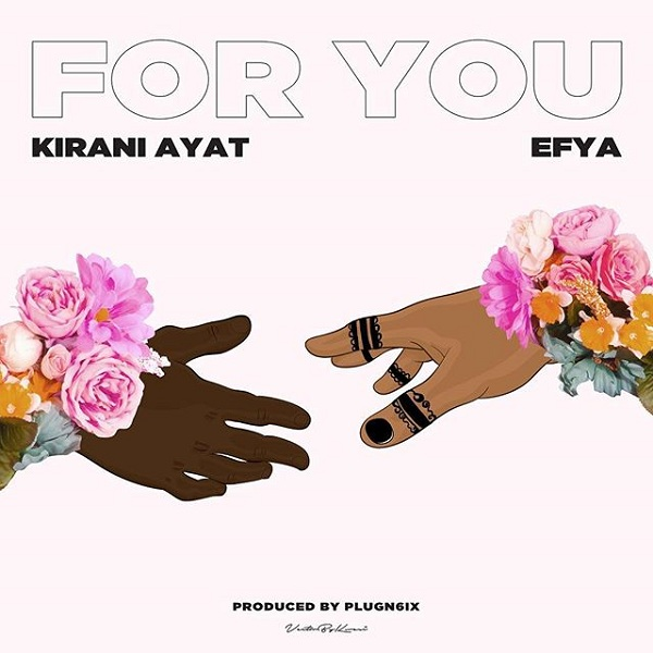 Kirani Ayat ft Efya For You