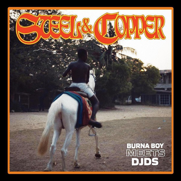 Burna Boy & DJDS Steel & Chopper EP