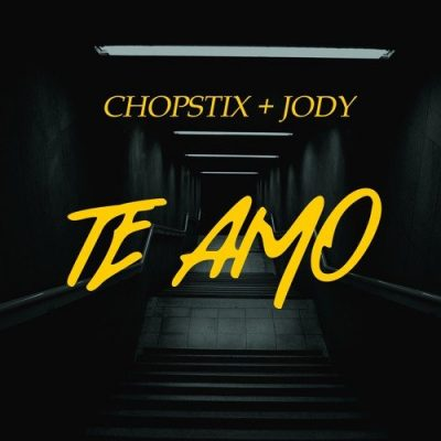 Chopstix Te Amo Ft. Jody