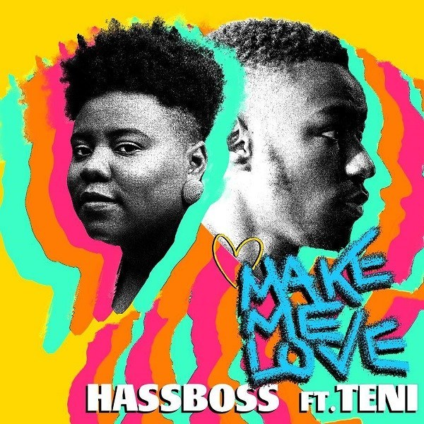 HassBoss ft. Teni Make Me Love