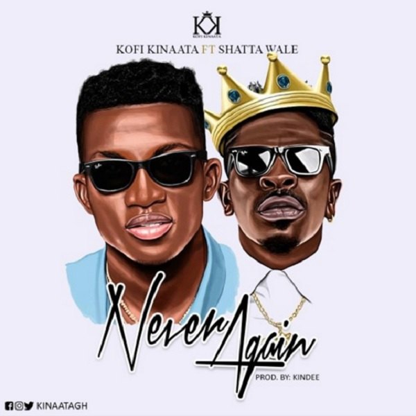 Kofi Kinaata Never Again
