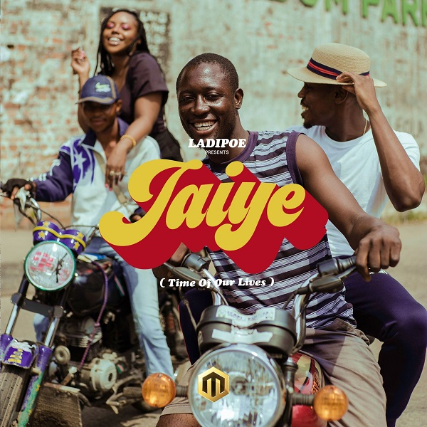 Ladipoe Jaiye (Time of Our Lives)