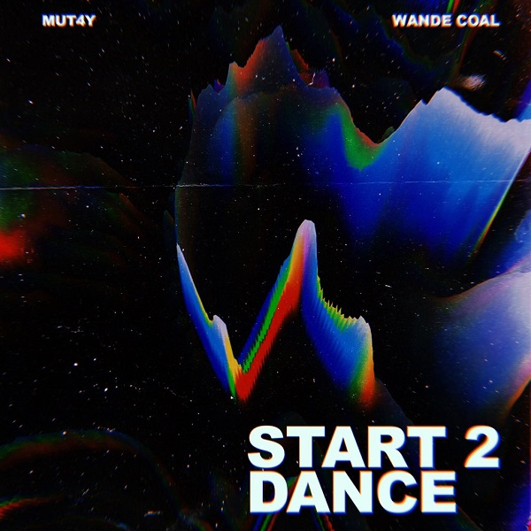DOWNLOAD MP3: Mut4y – Start 2 Dance ft  Wande Coal | NaijaVibes