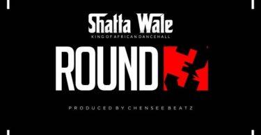 Shatta Wale Round 3