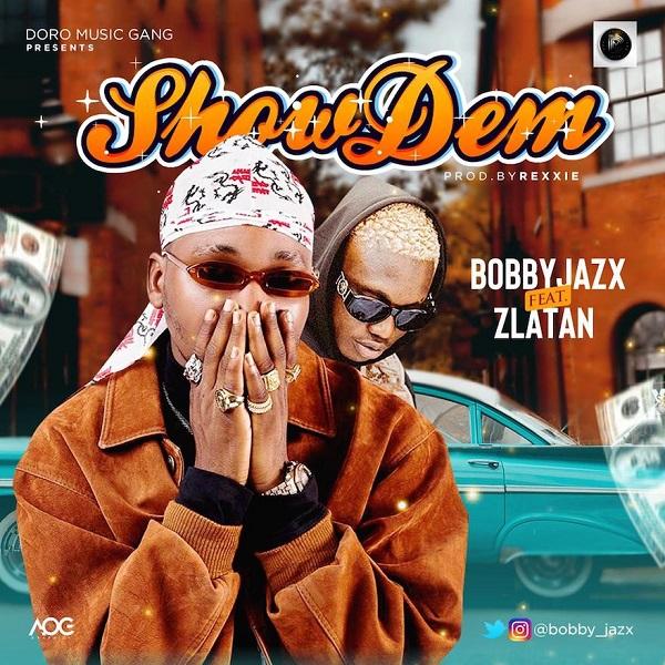 Bobby Jazx Show Dem