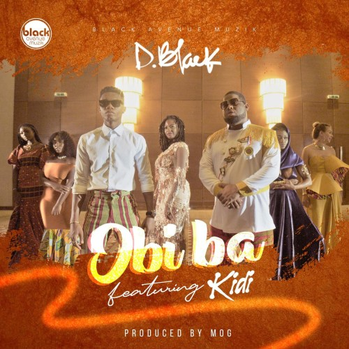 D-Black Obi Ba ft Kidi