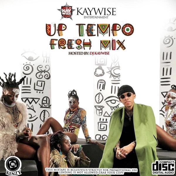 DJ Kaywise UpTempo Fresh Mix