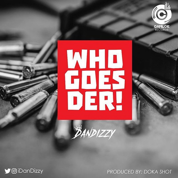 DanDizzy Who Goes Der