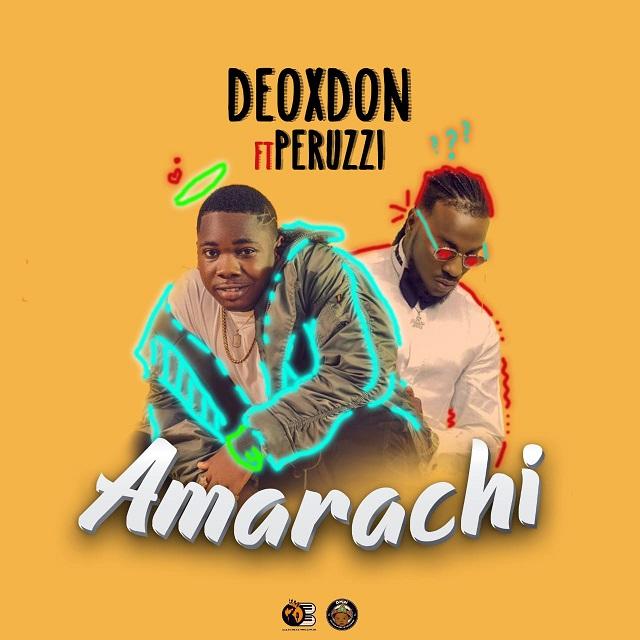 Music : Deoxdon ft. Peruzzi – Amarachi [Download Mp3]