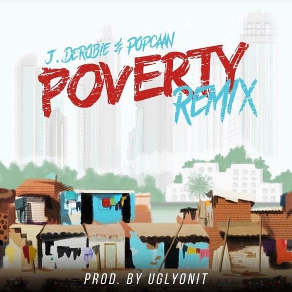 DOWNLOAD MP3: J Derobie – Poverty (Remix) ft  Popcaan | NaijaVibes