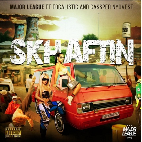 MP3: Major League – Skhaftin feat Cassper Nyovest x Focalistic