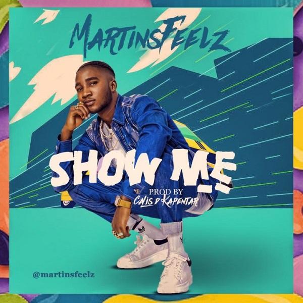 Martinsfeelz Show Me