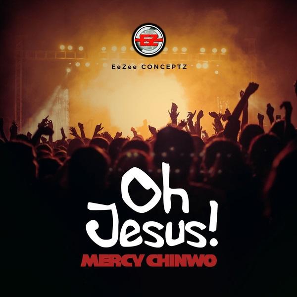 Mercy Chinwo Oh Jesus!