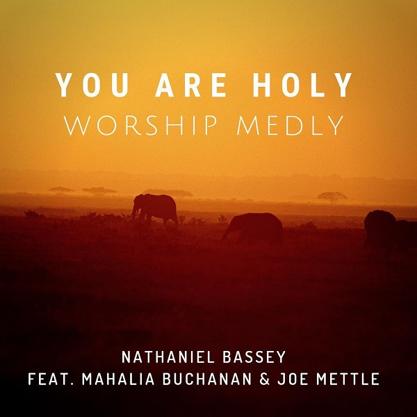 Nathaniel Bassey You Are Holy Worship Medley