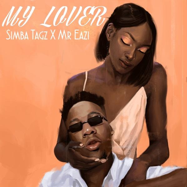 Download Music: Simba Tagz Feat. Mr Eazi – My Lover