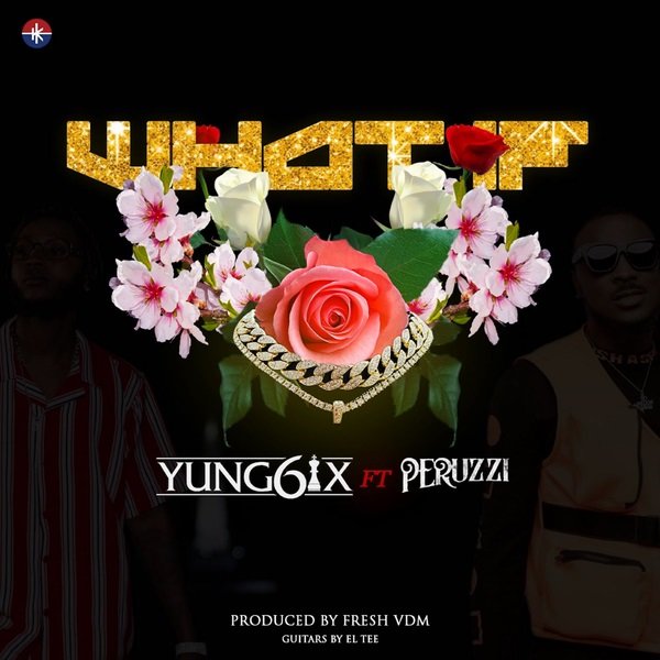 DOWNLOAD AUDIO: What If I — Yung6ix Ft. Peruzzi