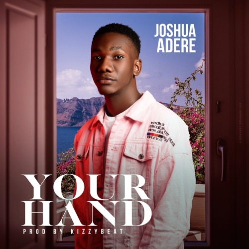 Joshua Adere Your Hand