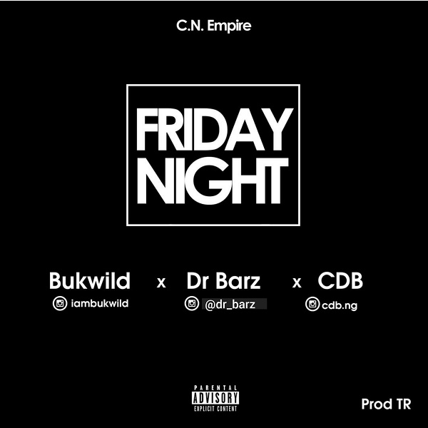 Download Mp3: Bukwild ft. Dr Barz (CDB) — Friday Night