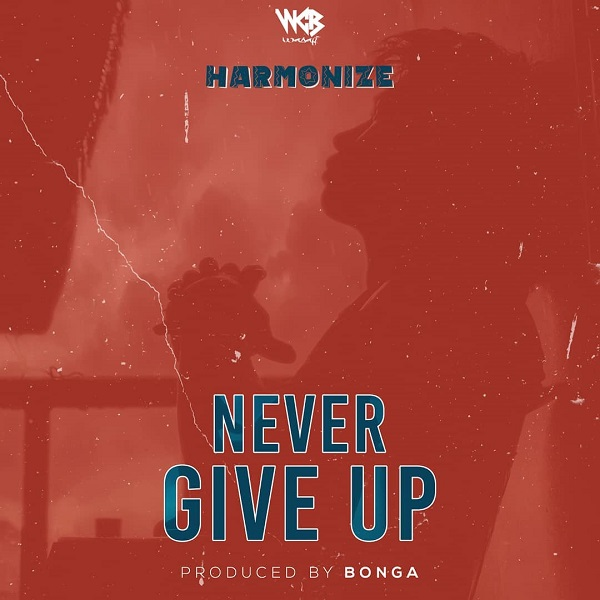 Harmonize Never Give Up