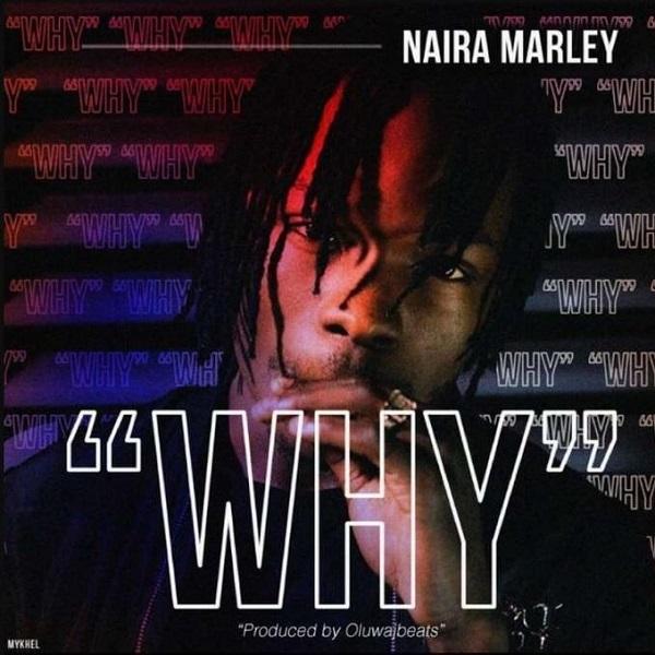 Naira Marley Why