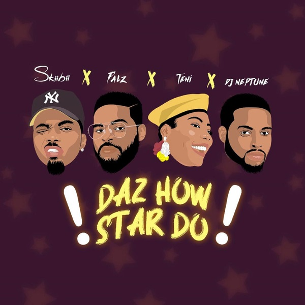 Skiibii – Daz How Star Do Ft. Falz, Teni, DJ Neptune