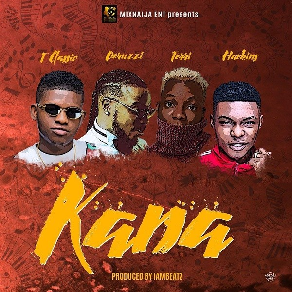 T Classic – Kana ft  Peruzzi, Terri, Haekins MP3 DOWNLOAD | NaijaVibes