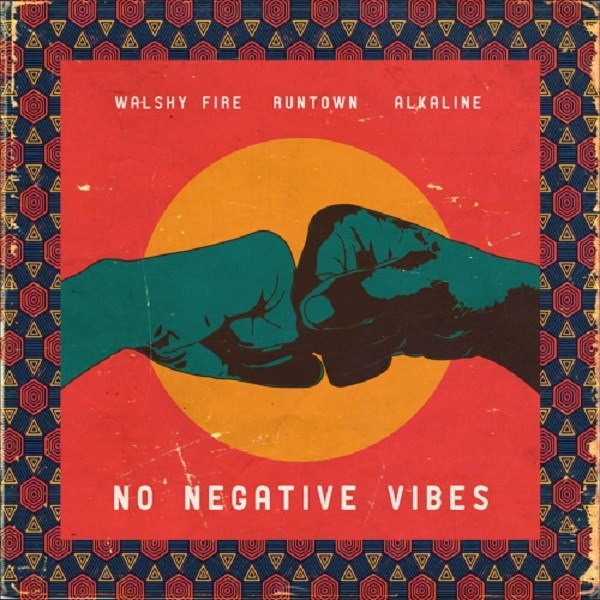 Walshy Fire No Negative Vibes
