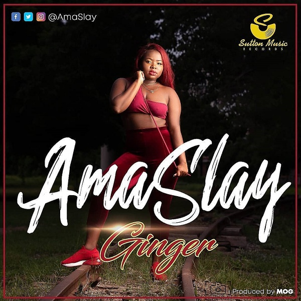 Download Music: Ama Slay – Ginger .Mp3