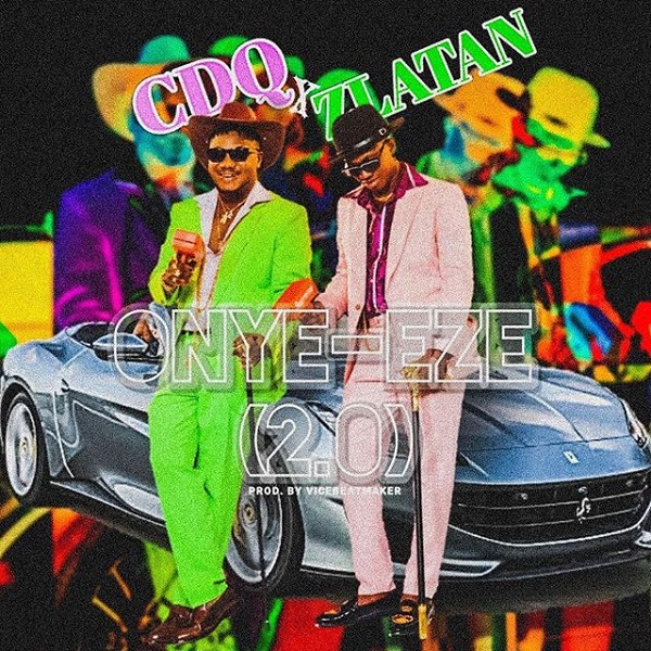 DOWNLOAD: CDQ – Onye Eze 2.0 Remix Ft. Zlatan (Mp3)