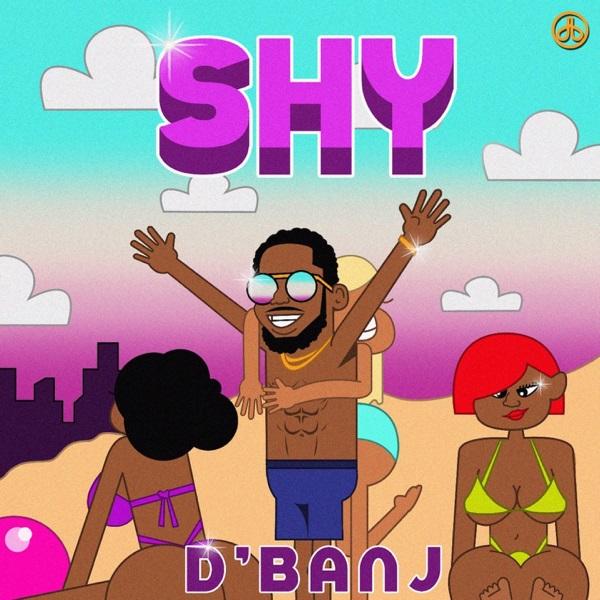 [Music] D'Banj – SHY (Mp3 Download)