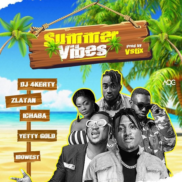 DOWNLOAD MP3: DJ4Kerty – Summer Vibes ft. Zlatan X Idowest (feat. Ichaba And Yetty Gold