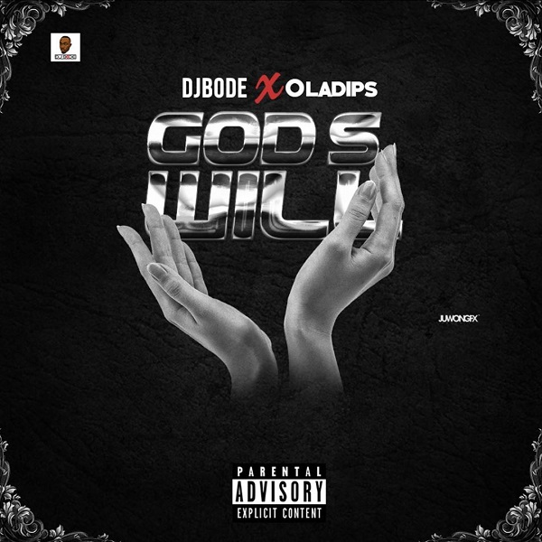 DOWNLOAD Music: DJ Bode – God's Will ft. Oladips