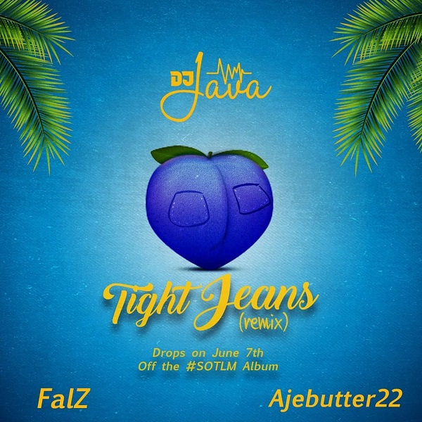 DOWNLOAD MP3: DJ Java – Tight Jeans (Remix) Ft. Falz And Ajebutter22