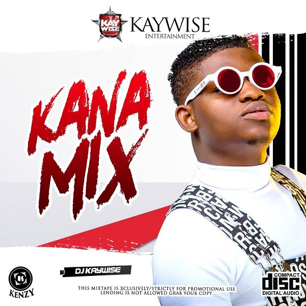 DJ Kaywise Kana Mix