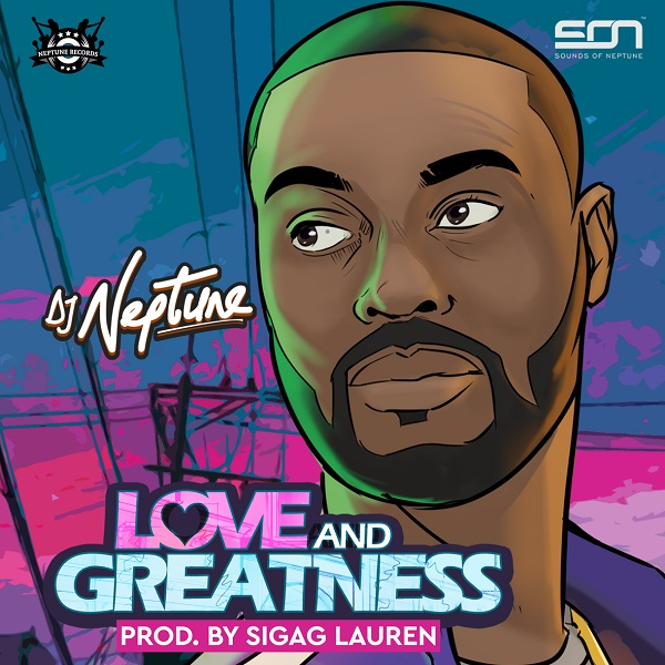MUSIC NEWS: DJ Neptune Releases New EP (Love And Greatness)
