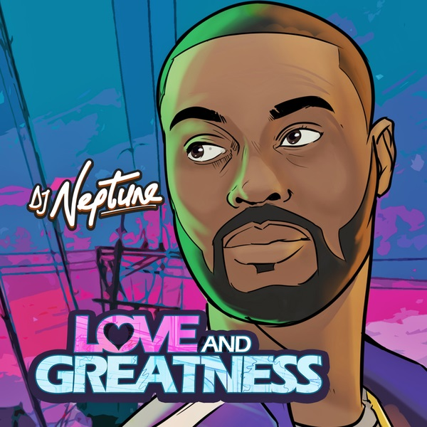 DJ Neptune to release Love and Greatness EP